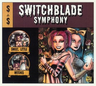 SWITCHBLADE SYMPHONY  - SWEET, LITTLE WITCHES