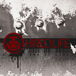 Hired.Life - 'End Of Line'