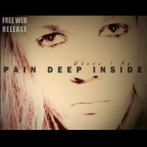 Pain Deep Inside – 'Where I Am'