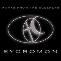 Eycromon - 'Awake from the sleepers'