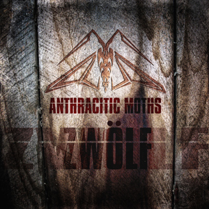 Anthracitic Moths - Zwoelf
