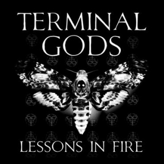 Terminal Gods - 'Lessons In Fire'