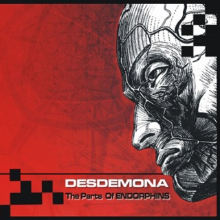 Desdemona - 'The Parts Of ENDORPHINS'