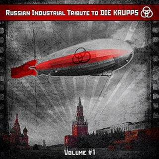 V/A - 'Russian Industrial Tribute To Die Krupps'