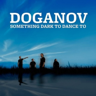 Doganov - 'Something Dark To Dance To'