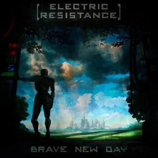 Electric Resistance - 'Brave New Day'