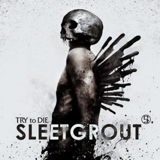 Sleetgrout - 'Try To Die'