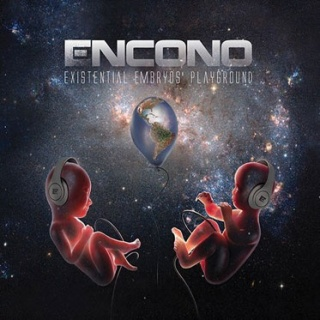 Encono - 'Existential Embryos' Playgound'