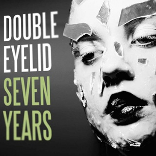 Double Eyelid - 'Seven Years'
