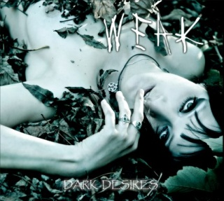 Weak - 'Dark Desires'